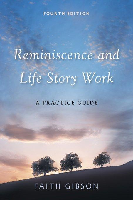 Faith Gibson - Reminiscence and Life Story Work: A Practice Guide