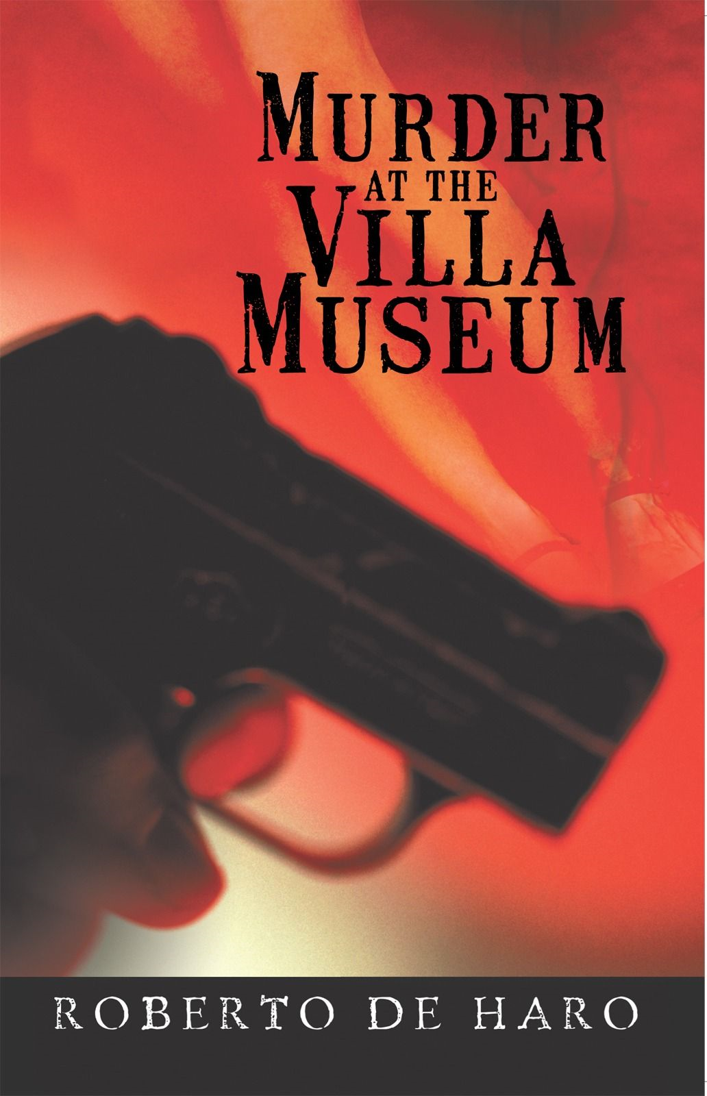 Murder At The Villa Museum By: Roberto de Haro