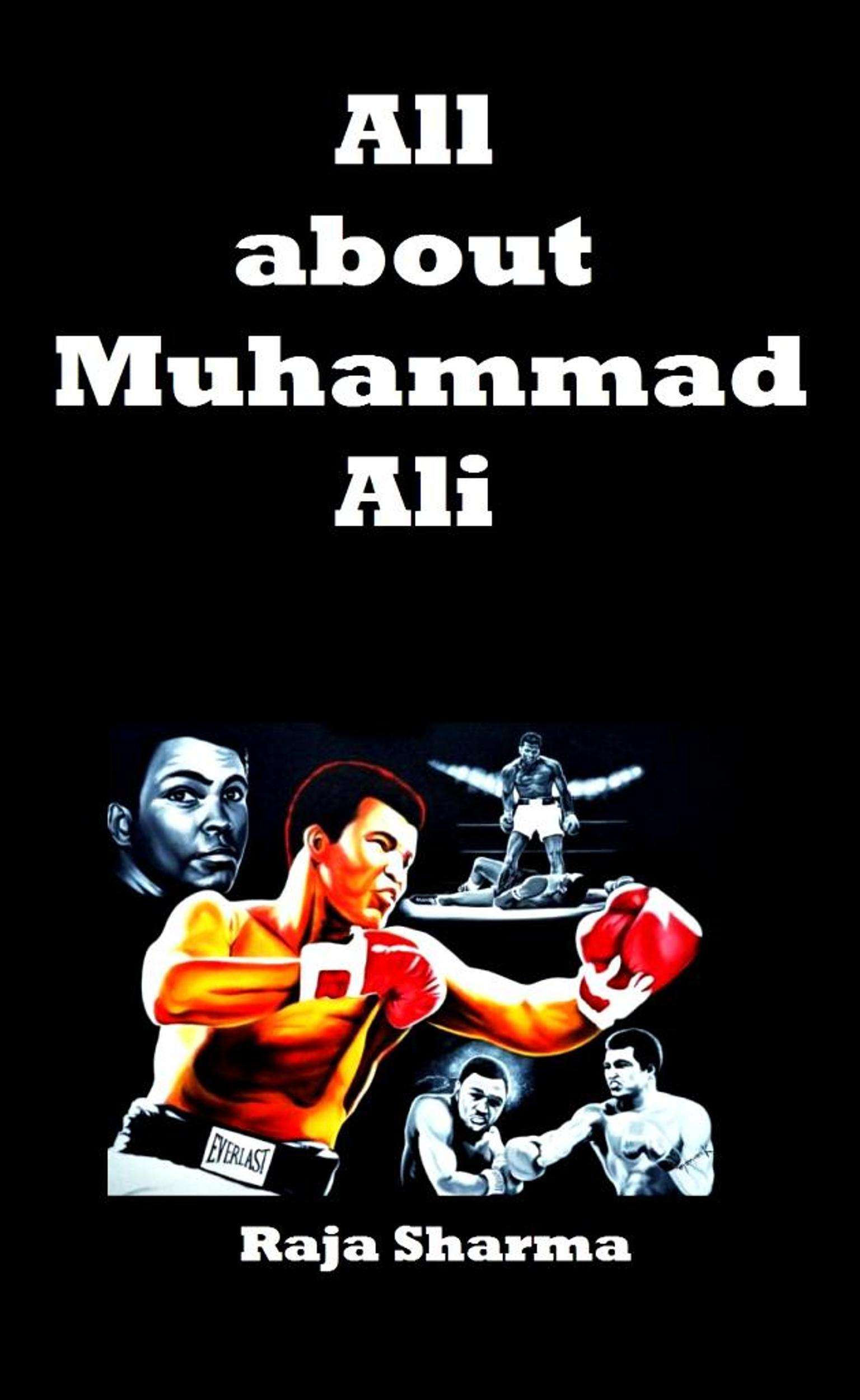 All about Muhammad Ali