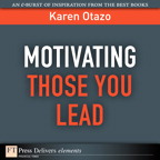 Motivating Those You Lead By: Karen Otazo