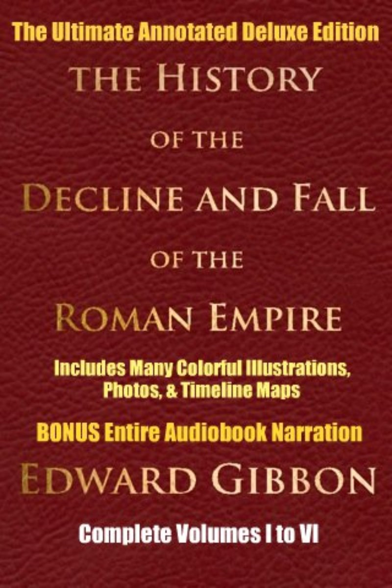Edward Gibbon - HISTORY OF THE DECLINE AND FALL OF THE ROMAN EMPIRE COMPLETE VOLUMES 1 - 6