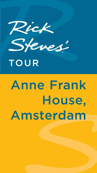 Rick Steves' Tour: Anne Frank House, Amsterdam