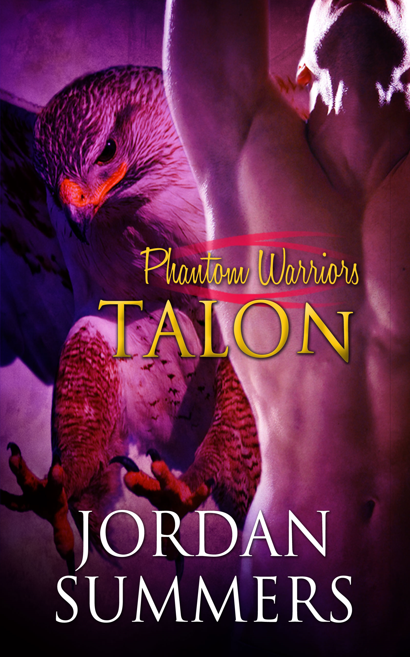 Phantom Warriors: Talon By: Jordan Summers