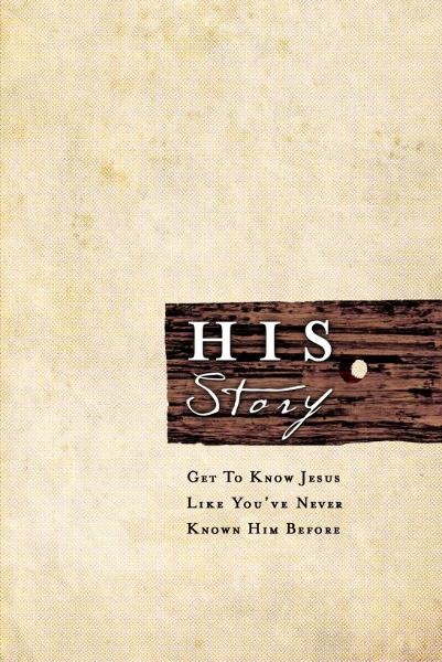 HIS Story: Get to Know Jesus Like You've Never Known Him Before