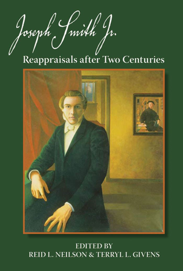 Joseph Smith Jr. : Reappraisals After Two Centuries