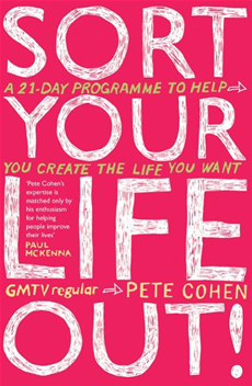 Sort Your Life Out A 21-day programme to help you create the life you want
