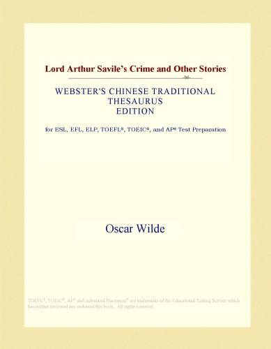 Inc. ICON Group International - Lord Arthur Savile's Crime and Other Stories (Webster's Chinese Traditional Thesaurus Edition)