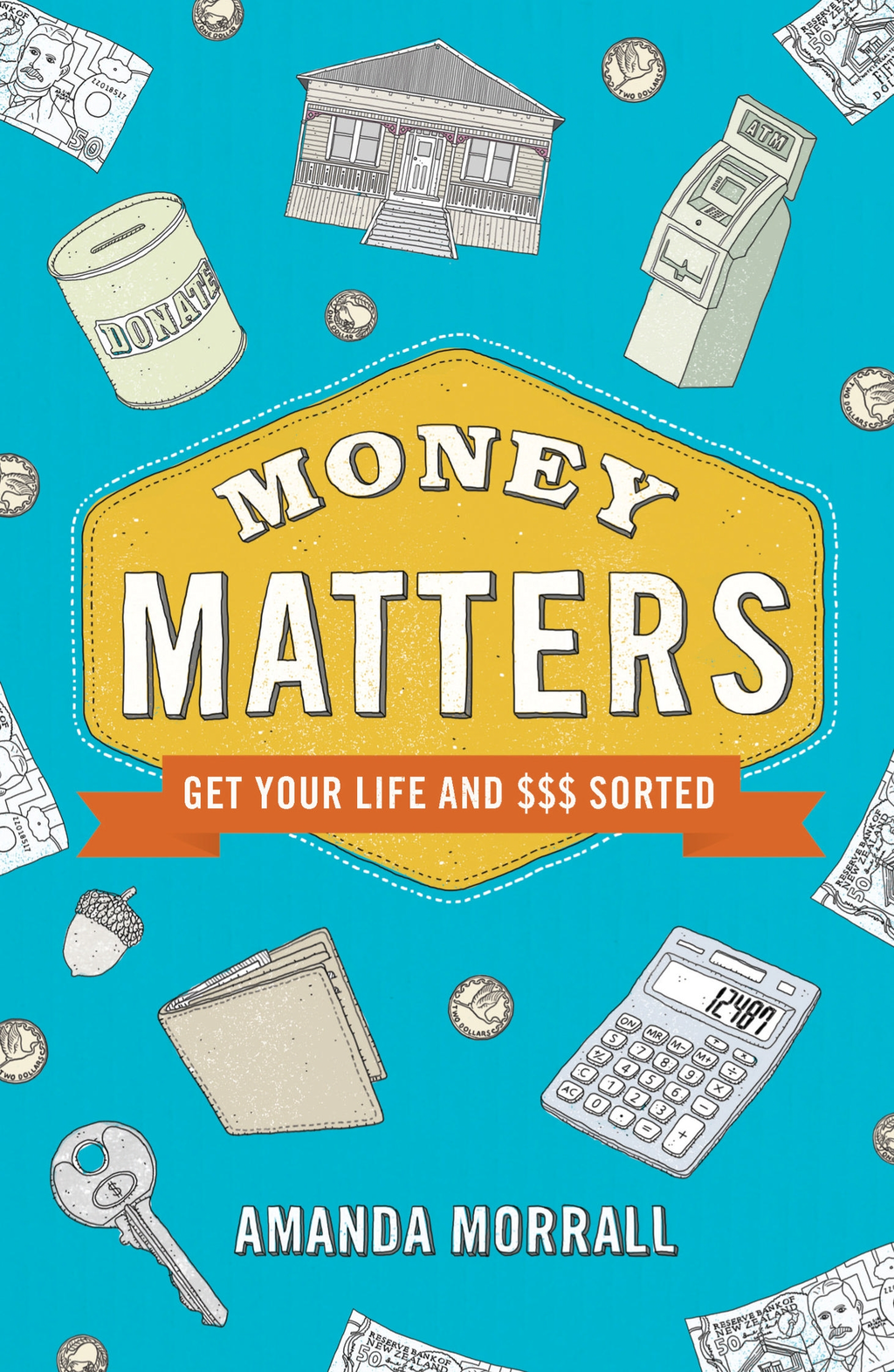 Money Matters Get Your Life and $$$ Sorted