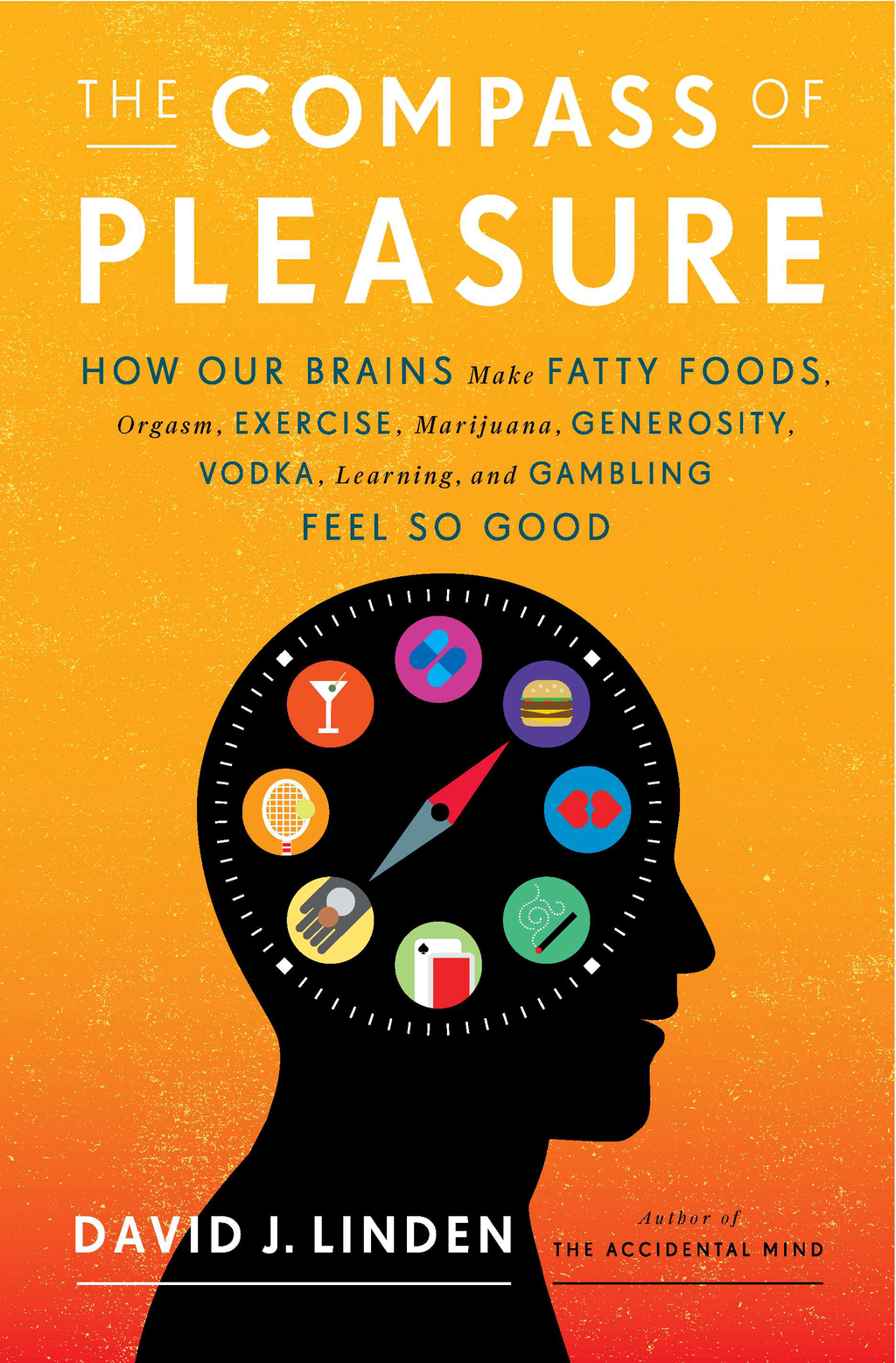 The Compass of Pleasure By: David J. Linden
