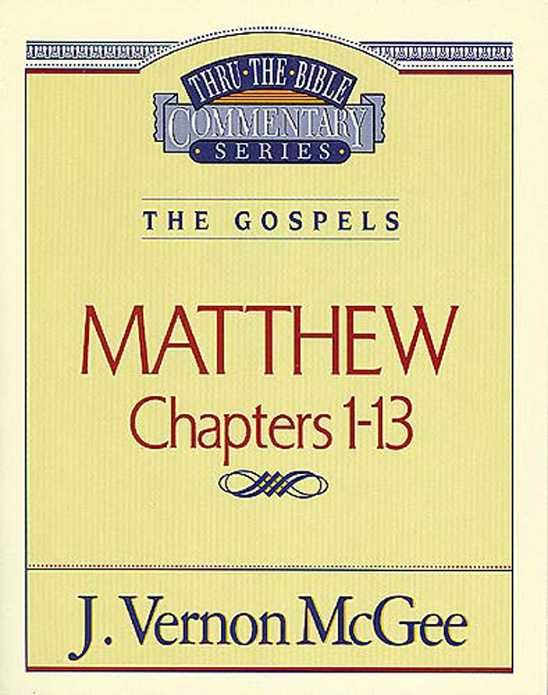 Thru the Bible Vol. 34: The Gospels (Matthew 1-13) By: Vernon McGee