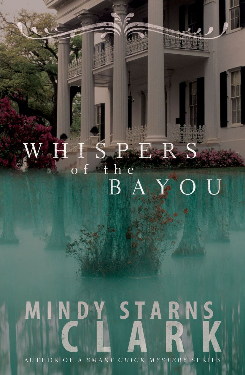 Whispers of the Bayou By: Mindy Starns Clark