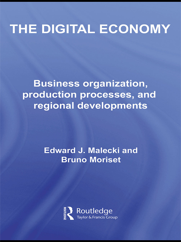 The Digital Economy Business Organization,  Production Processes and Regional Developments