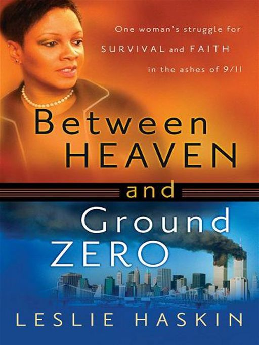 Between Heaven and Ground Zero By: Leslie Haskin