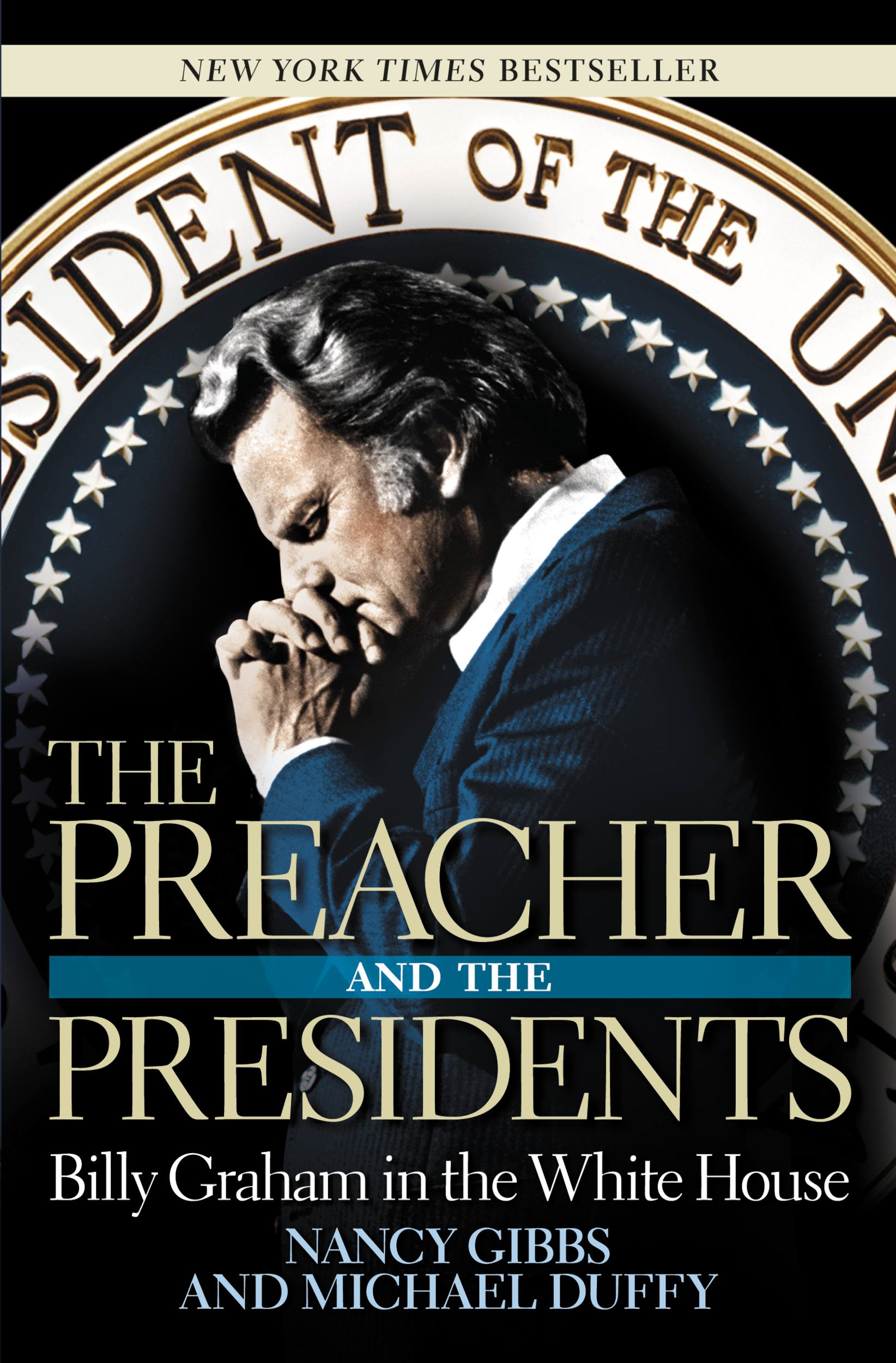 The Preacher and the Presidents By: Michael Duffy,Nancy Gibbs