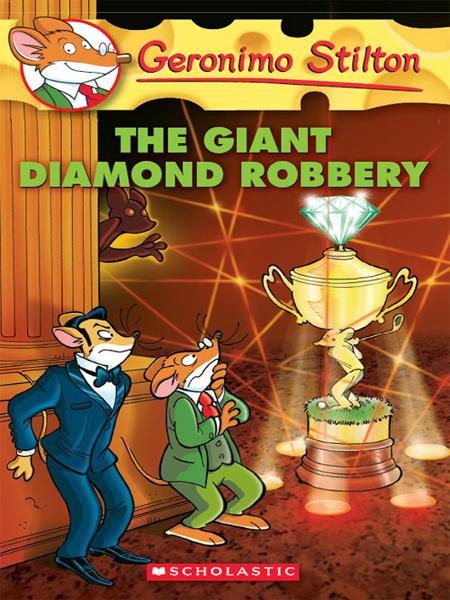 Geronimo Stilton #44: The Giant Diamond Robbery By: Geronimo Stilton