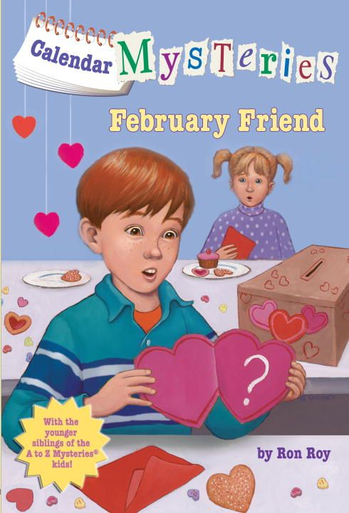 Calendar Mysteries #2: February Friend By: Ron Roy,John Steven Gurney