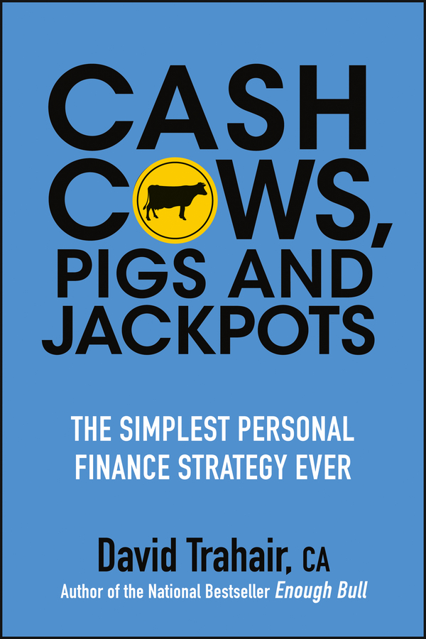 Cash Cows, Pigs and Jackpots By: David Trahair