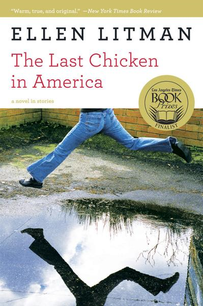 The Last Chicken in America: A Novel in Stories By: Ellen Litman