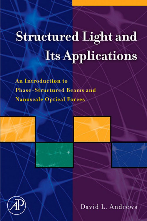 Structured Light and Its Applications An Introduction to Phase-Structured Beams and Nanoscale Optical Forces
