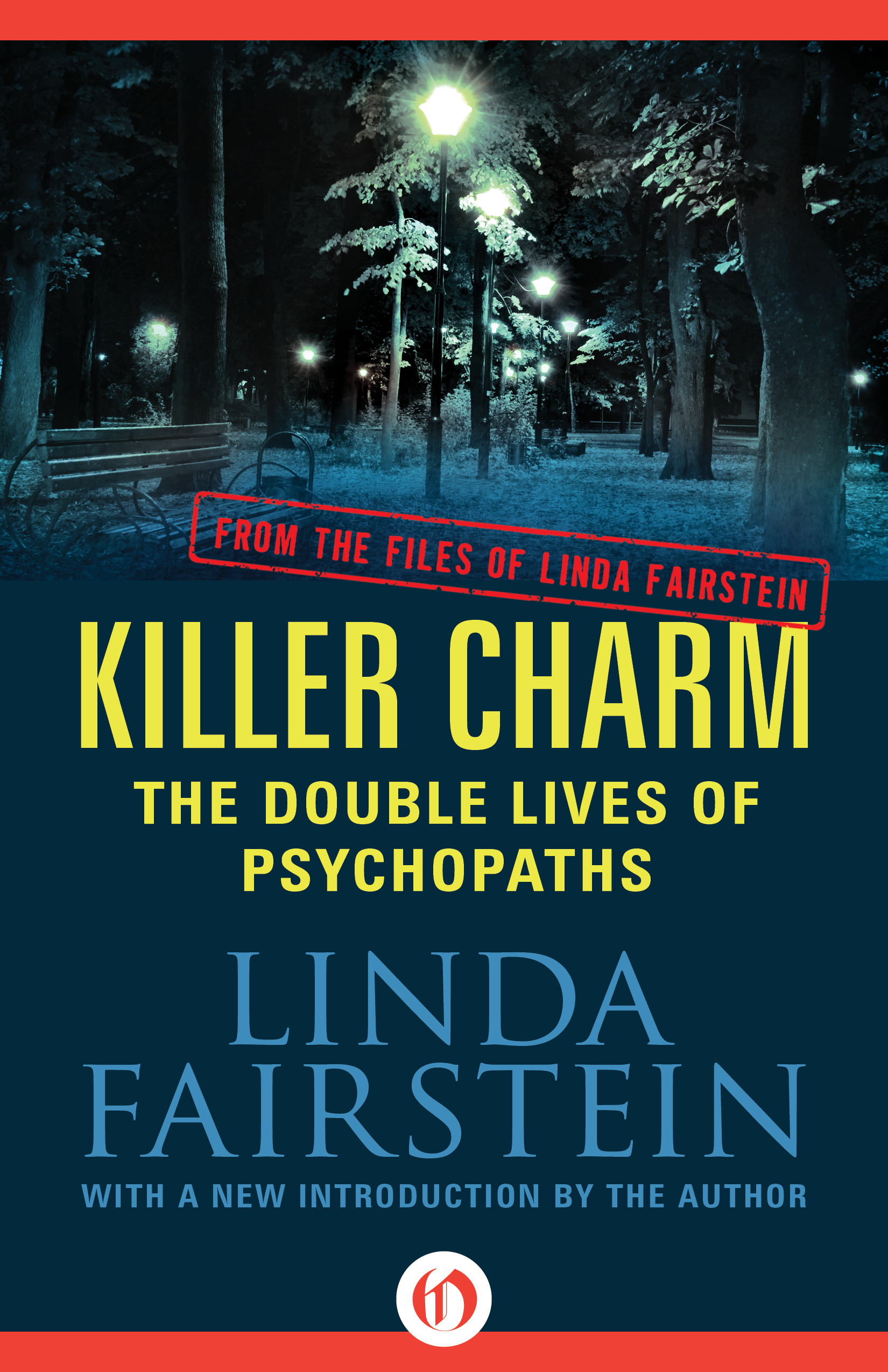 Killer Charm: The Double Lives of Psychopaths By: Linda Fairstein