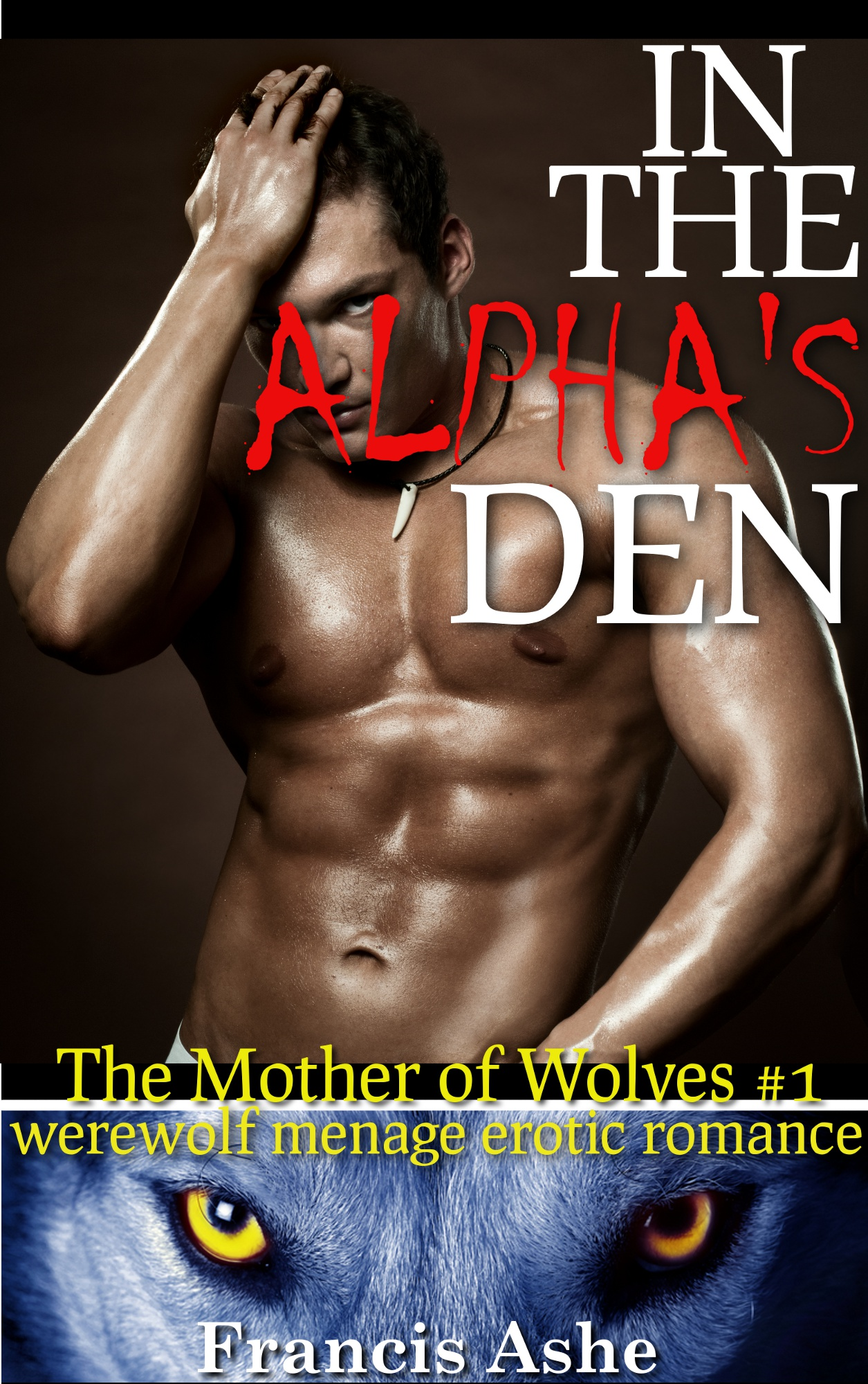Francis Ashe - In the Alpha's Den (Werewolf Menage)
