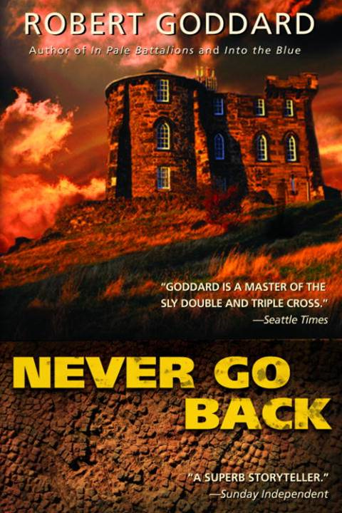 Never Go Back By: Robert Goddard