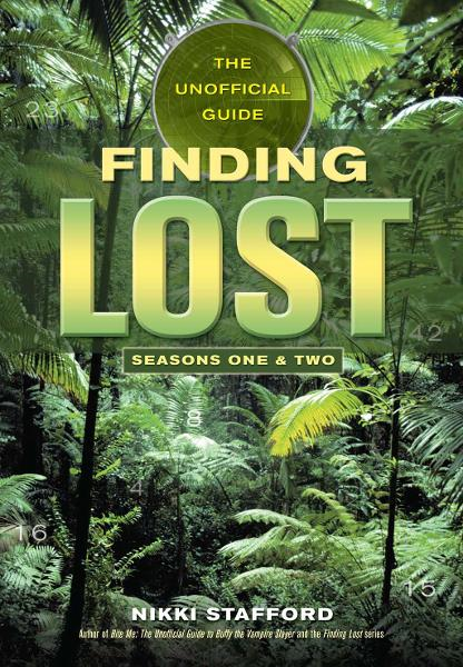Finding Lost - Seasons One & Two By: Nikki Stafford
