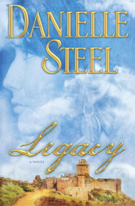 Legacy: A Novel By: Danielle Steel
