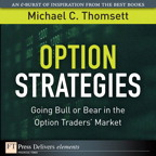 Option Strategies: Going Bull or Bear in the Option Traders' Market