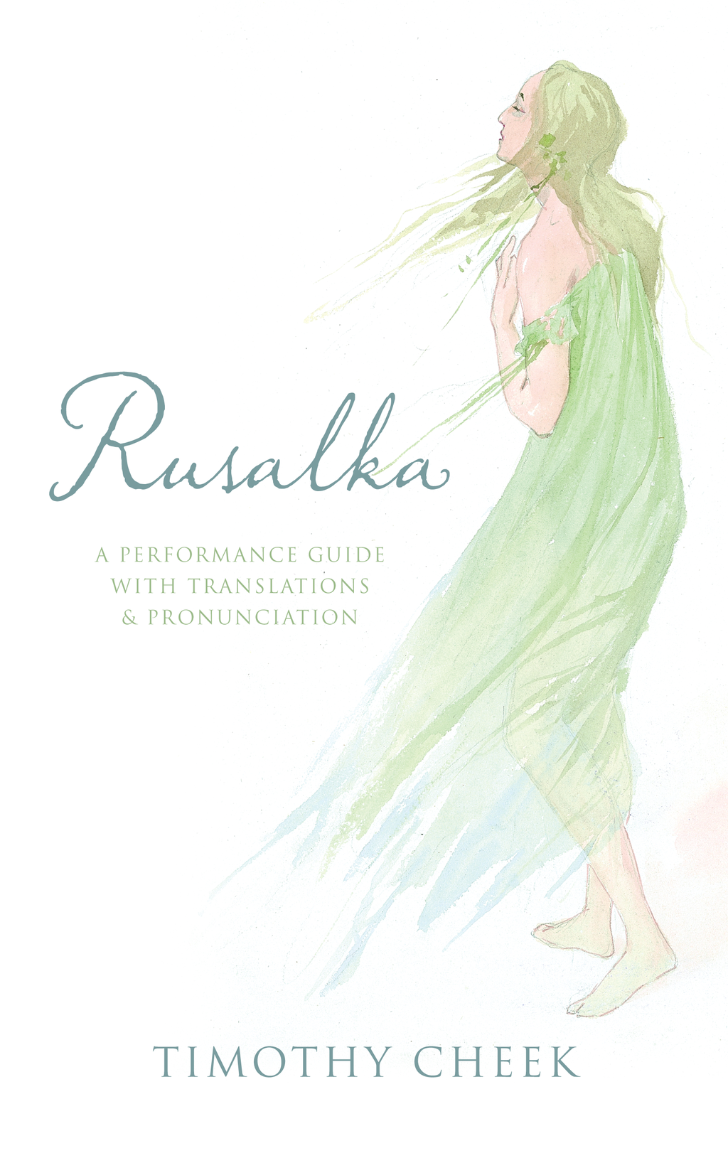 Rusalka By: Timothy Cheek
