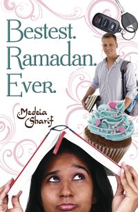 Bestest. Ramadan. Ever. By: Medeia Sharif