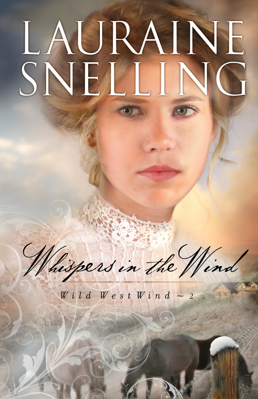 Whispers in the Wind (Wild West Wind Book #2) By: Lauraine Snelling