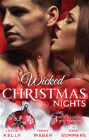 Wicked Christmas Nights/it Happened One Christmas/sex, Lies And Mistletoe/sexy Silent Nights