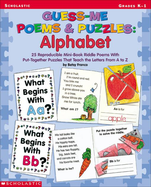 Guess-Me Poems & Puzzles: Alphabet: 26 Reproducible Mini-Book Riddle Poems With Put-Together Puzzles That Teach the Letters From A to Z