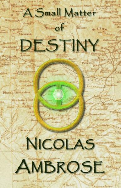 A Small Matter of Destiny By: Nicolas Ambrose