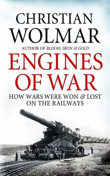 Engines of War By: Christian Wolmar
