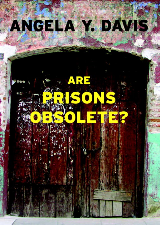Are Prisons Obsolete? By: Angela Y. Davis