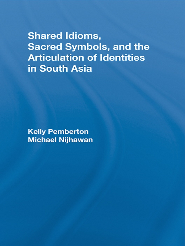 Shared Idioms,  Sacred Symbols,  and the Articulation of Identities in South Asia
