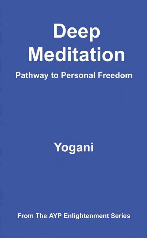 Deep Meditation - Pathway To Personal Freedom By: Yogani