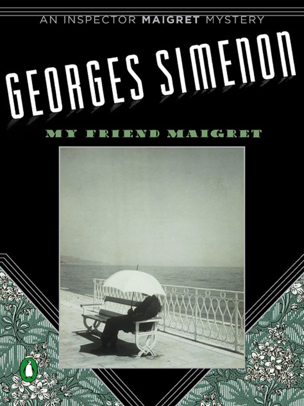 My Friend Maigret By: Georges Simenon
