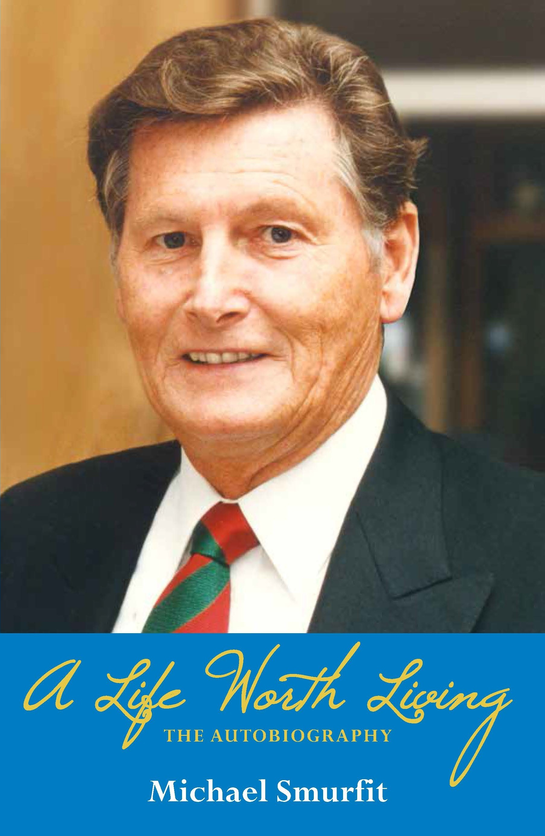 A Life Worth Living: Michael Smurfit's Autobiography