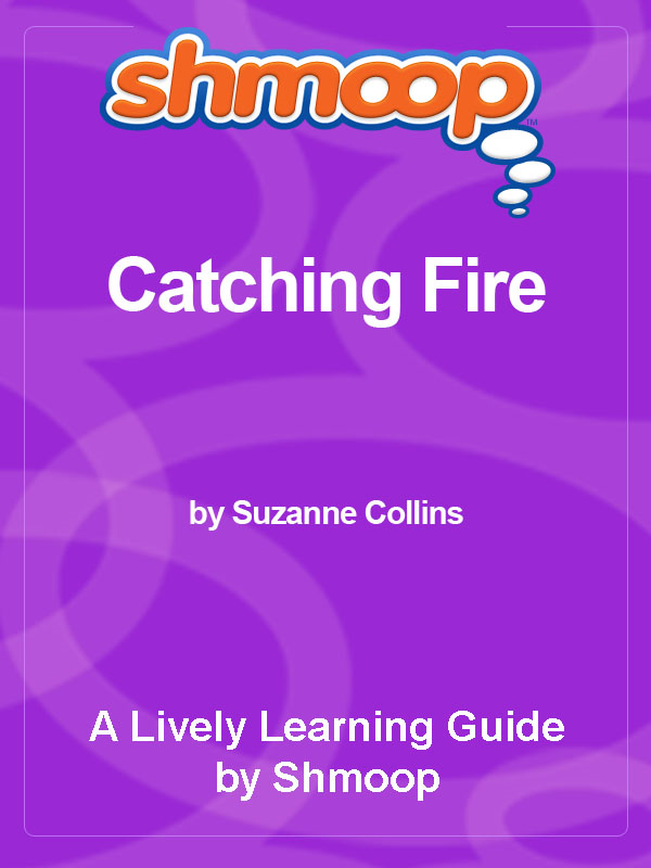 Shmoop Bestsellers Guide: Catching Fire