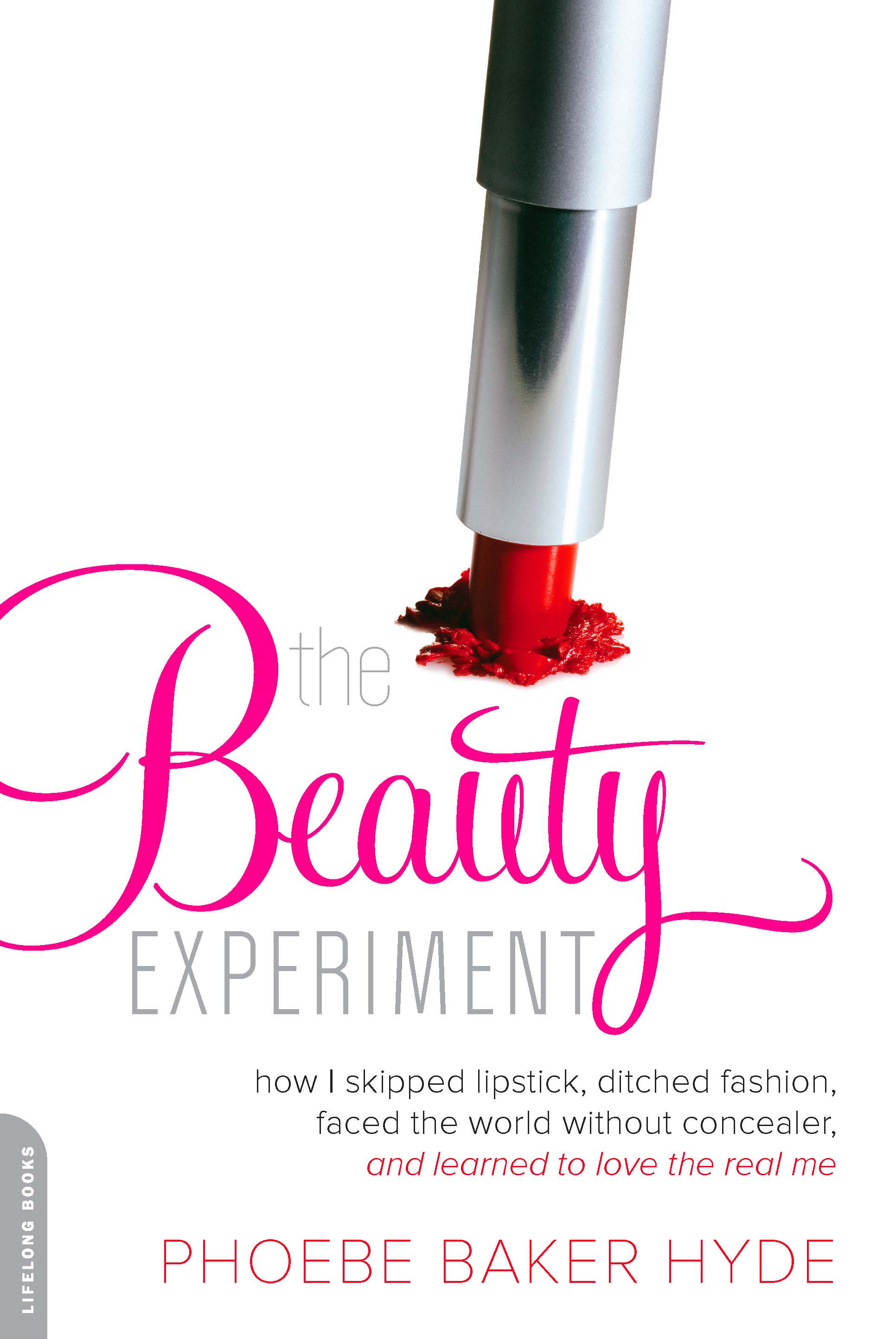 The Beauty Experiment By: Phoebe Baker Hyde