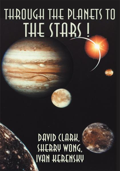 Through the Planets to the Stars! By: DAVID CLARK, IVAN KERENSKY