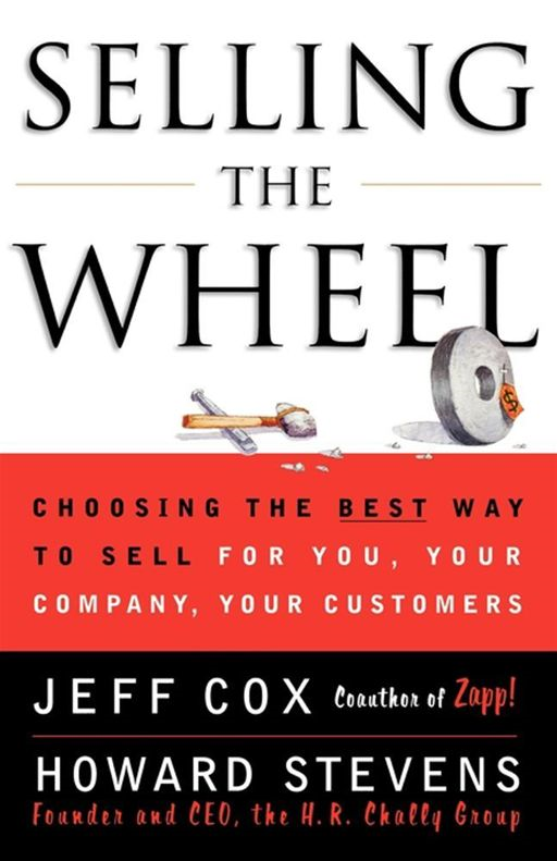 Selling the Wheel By: Howard Stevens,Jeff Cox