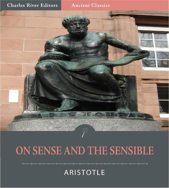 On Sense and the Sensible (Illustrated Edition) By: Aristotle