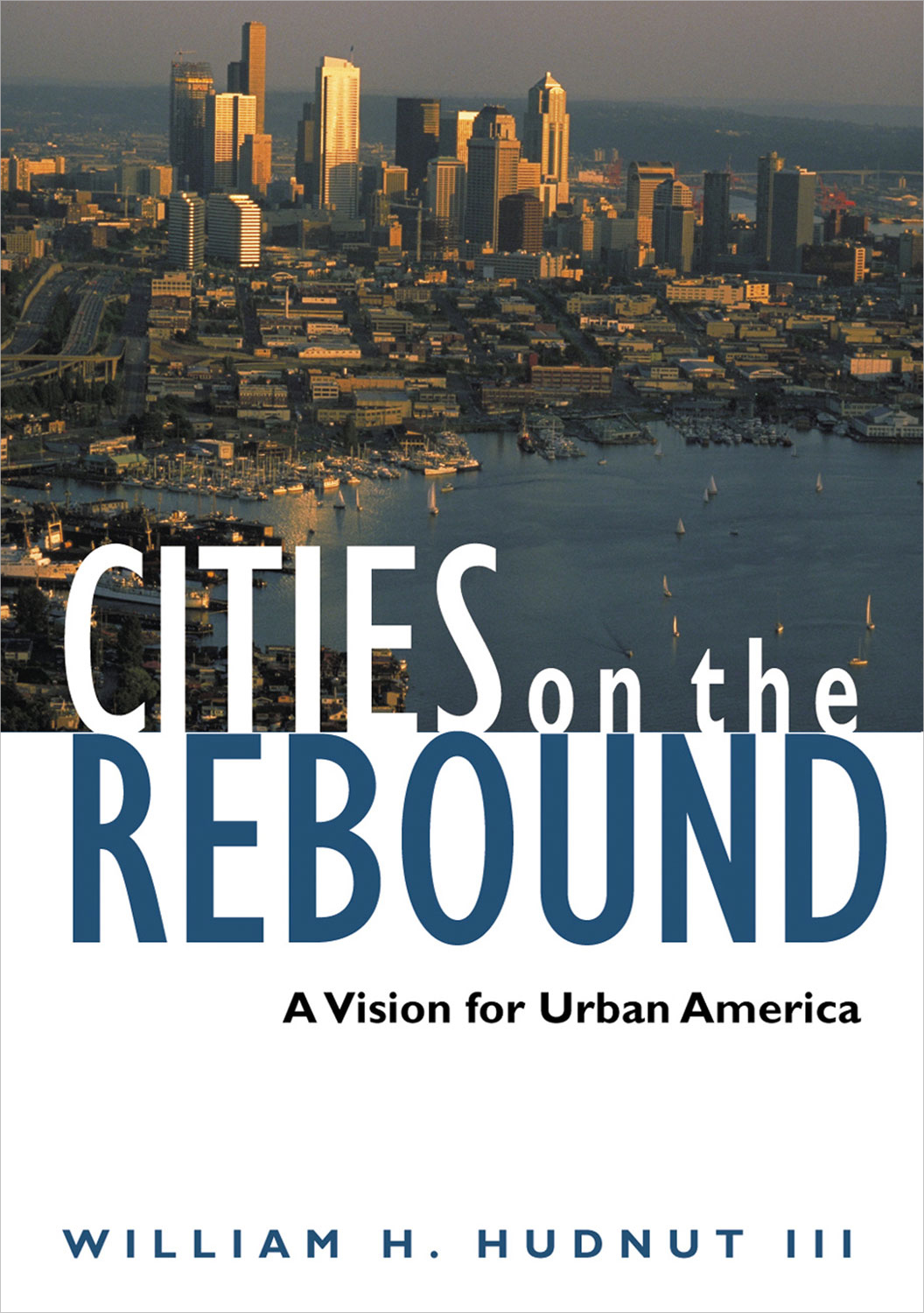 Cities on the Rebound: A Vision for Urban America