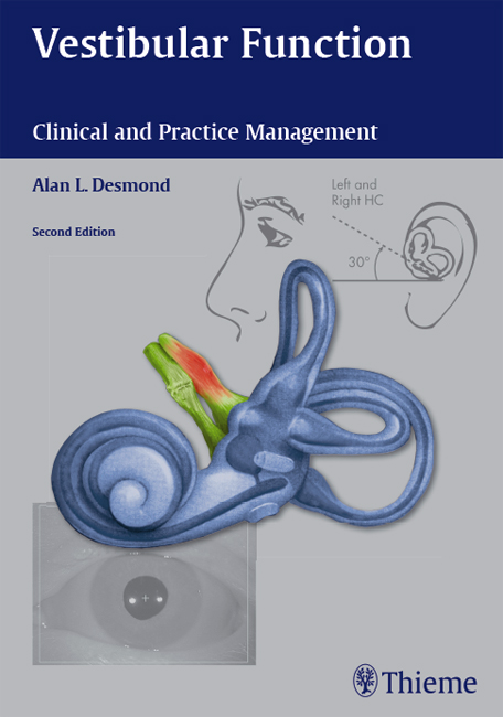 Vestibular Function: Clinical and Practice Management By: Alan Desmond