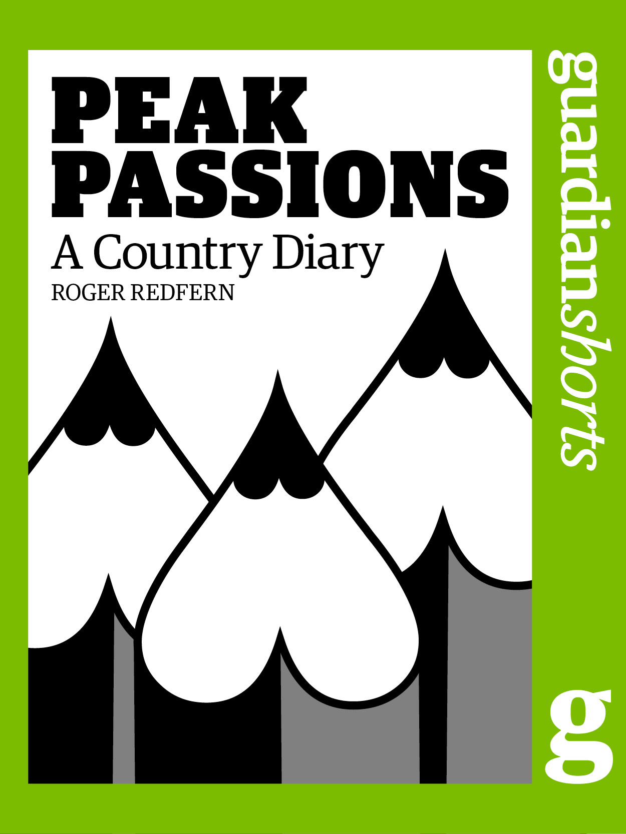 Peak Passions: A Country Diary By: Roger Redfern