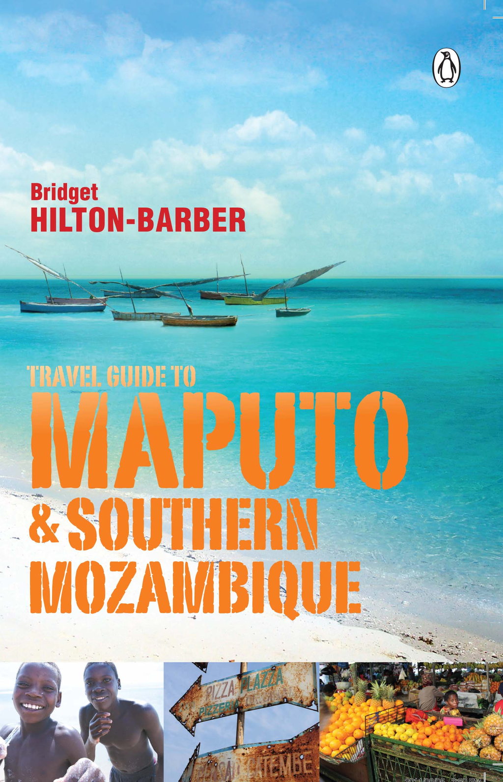 Travel Guide to Maputo and Southern Mozambique By: Bridget Hilton-Barber